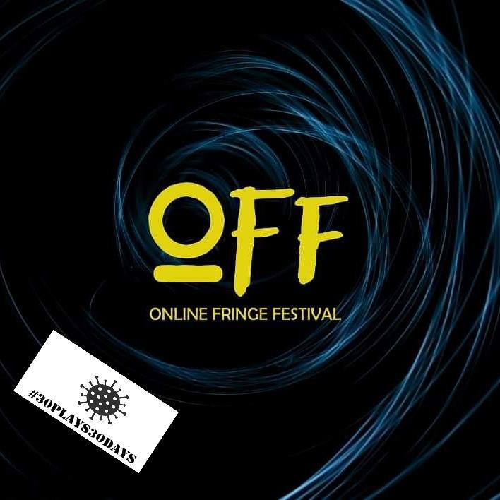 OFF: Online Fringe Festival (#30plays30days –20)