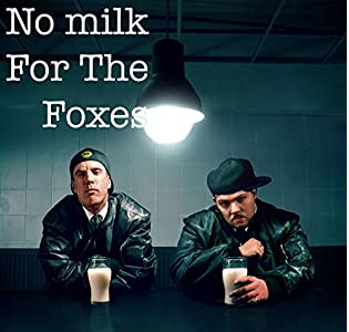 No Milk For The Foxes (Onlinereview)