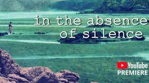 In The Absence Of Silence (Onlinereview)