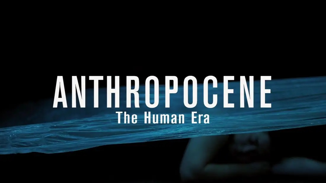 Anthropocene: The Human Era (Onlinereview)